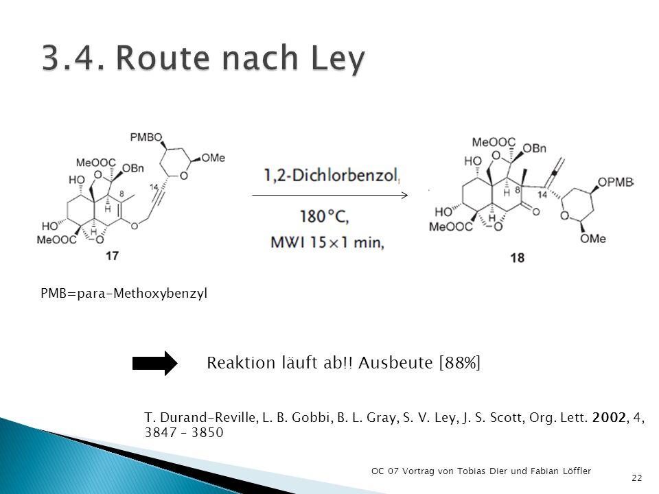 3.4. Route nach Ley Reaktion läuft ab!! Ausbeute [88%]